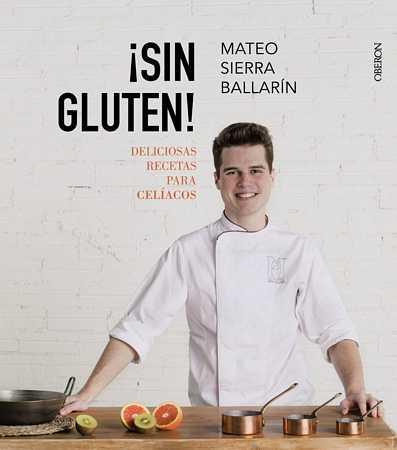 Sin gluten, el nuevo libro de Mateo Sierra