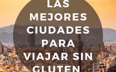 Las mejores ciudades para viajar sin gluten